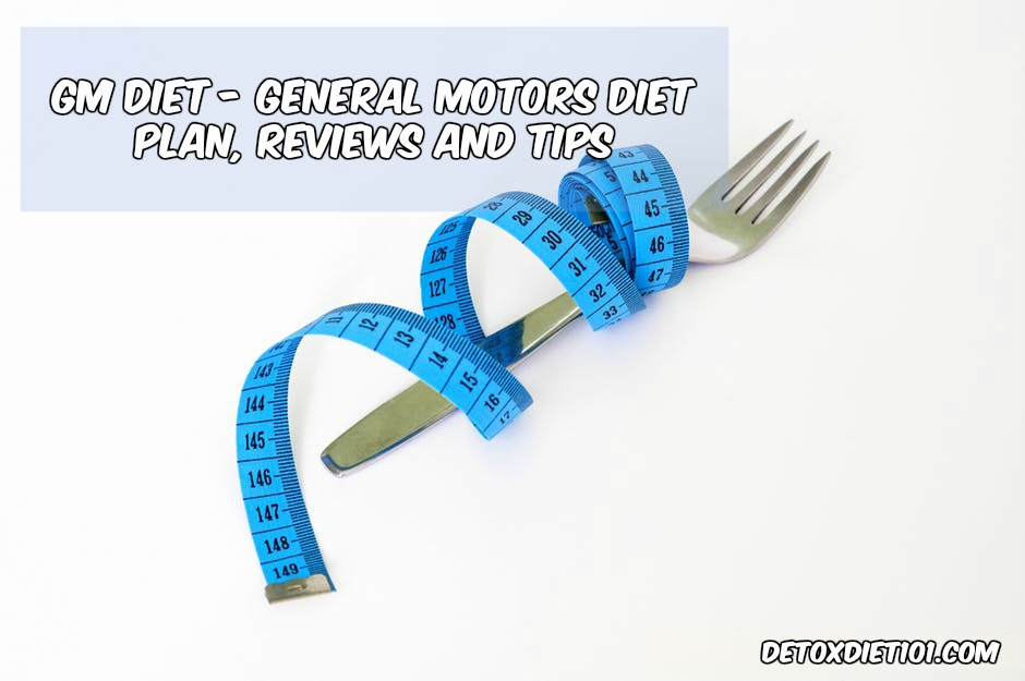 GM Diet | General Motors Diet Plan, Reviews and Tips